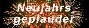 Neujahrsgeplauder